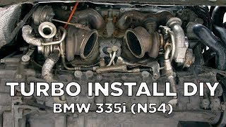 BMW 335i (N54) - Turbo Removal and Install DIY