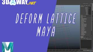 DEFORM LATTICE (MAYA) ( серия уроков посвященные деформерам №1)