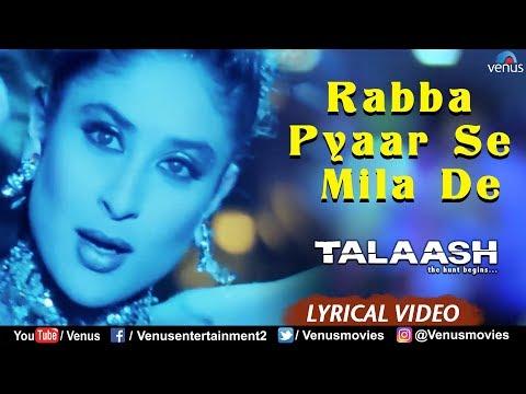 Rabba Pyaar Se Mila De - Lyrical Video   Talaash   Akshay Kumar & Kareena Kapoor   Best Hindi Song