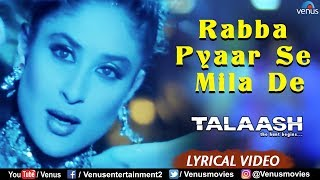 Rabba Pyaar Se Mila De - Lyrical Video | Talaash | Akshay Kumar & Kareena Kapoor | Best Hindi Song