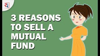 3 Reasons to sell your Mutual Fund | When to sell Mutual Funds | Mutual Funds explained by Yadnya