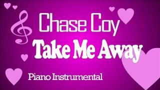 Chase Coy - Take Me Away | Piano Instrumental |