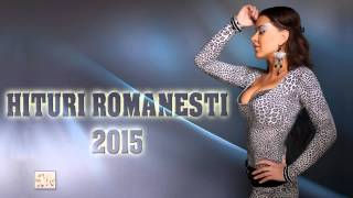 HITURI ROMÂNEȘTI 2015 (ROMANIAN HITS)