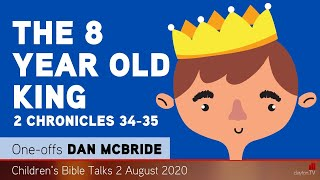 2 Chronicles 34-35 - The 8 Year Old King - Kids' Bible Talks