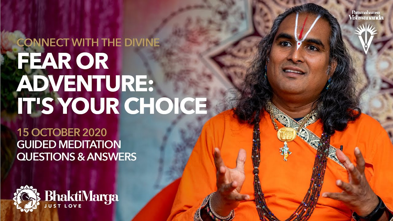 Connect with the Divine - Fear or Adventure: It's Your Choice - Meditation and Q&A 15 October 2020