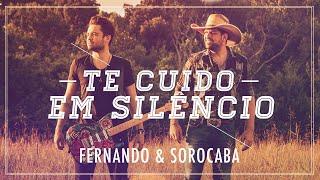 Fernando & Sorocaba   Te Cuido Em Silêncio   Clipe Oficial