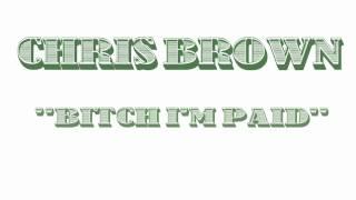 Chris Brown - Bitch I'm Paid (Audio)