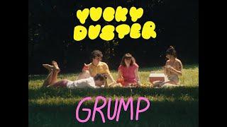 "Yucky Duster – ""Grump"""