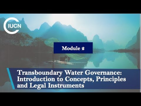 T0 Transboundary Water Governance: Intro. to Concepts, Principles and Legal Instruments