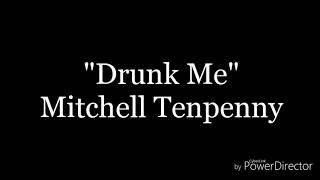 Drunk Me   Mitchell Tenpenny | Lyric Video