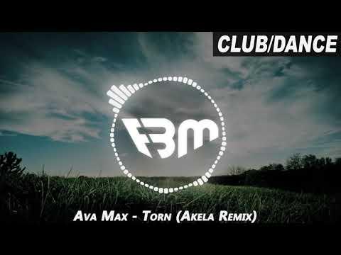 Ava Max - Torn (Akela Remix)   FBM