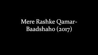 (LYRiCS)Mere Rashke Qamar Lyrical Video | Baadshaho