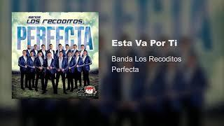 Banda Los Recoditos    Esta Va Por Ti Estreno 2019