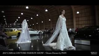 DREAM DRESSES by PMN (PHUONG MINH NGUYEN) - 2017 CARS & COUTURE FASHION SHOW
