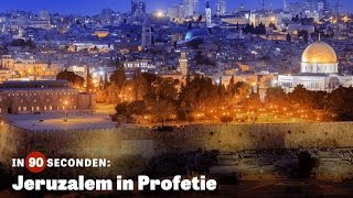 In 90 seconden: Jeruzalem in Profetie