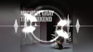 Michael Gray   The Weekend (Extended Vocal Mix) (Download)