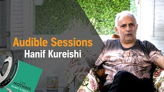 Hanif Kureishi on why he cant retire from writing | Audible Sessions