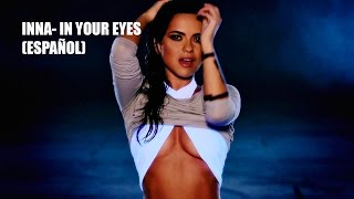 Inna - In Your Eyes ft. Yandel [INGLÉS - ESPAÑOL]