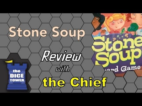 The Dice Tower: Chief Reviews Stone Soup