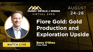 Fiore Gold: Gold Production and Exploration Upside
