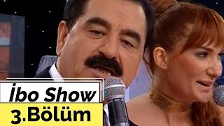 İbo Show   3. Bölüm (Ceylan   Uğur Karakuş   Nilay Dorsa) (2007)