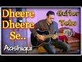 Dheere Dheere Se Easy Guitar Tabs Lesson   Aashiqui, Kumar Sanu