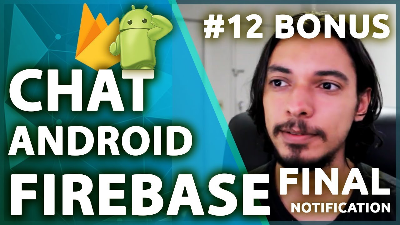 Firebase Chat Android Tutorial: Notificações e Activities