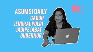 Gaduh Jendral Polri Jadi Pejabat Gubernur - Asumsi Daily