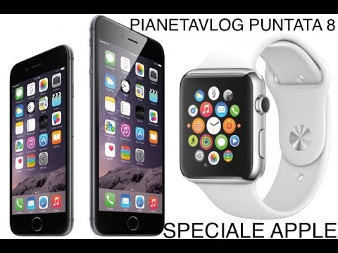 Foto PianetaVlog Puntata 8: Speciale Apple iPhone 6, iPhone 6 Plus e Apple Watch