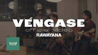 Video Venganse de Rawayana