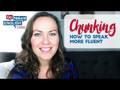 How to Speak More Fluent English With Thought Chunking