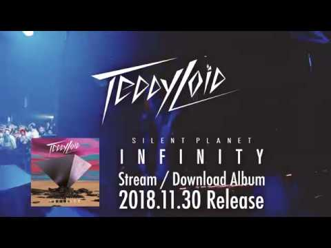 TeddyLoid - SILENT PLANET: INFINITY Teaser Trailer 2018.11.30 ON SALE