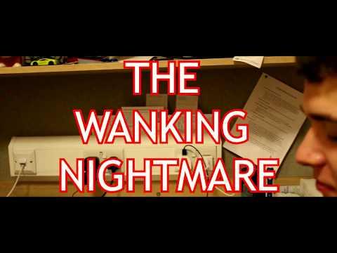 The Wanking Nightmare