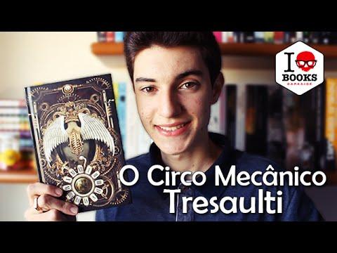 O Circo Mecânico Tresaulti, de Genevieve Valentine | Não Apenas Histórias