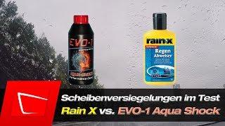 RainX vs. EVO-1 Aqua SHOCK - Scheibenversiegelungen auftragen + Vorbereitung ausführlich