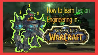 how to learn Legion engineering in World of Warcraft