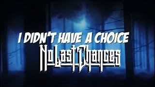 No Last Chances - I didn't have a choice (Lyric Video)