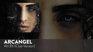 Ahi Eh (Club Version) - Arcangel (Video)
