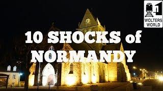 Visit Normandy - 10 SHOCKS of Visiting Normandy, France