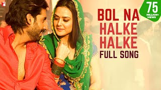Bol Na Halke Halke | Full Song | Jhoom Barabar Jhoom