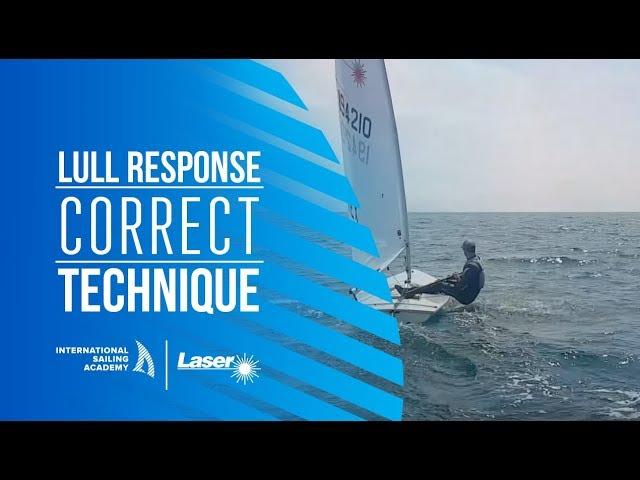 Laser Sailing: Lull Response - Correct Technique - International Sailing Academ