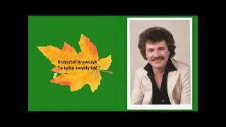 Kadr z teledysku To tylko zwykły liść tekst piosenki Krzysztof Krawczyk