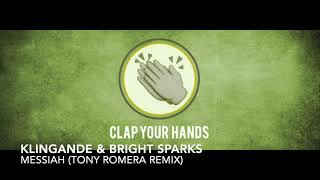 Klingande & Bright Sparks   Messiah (Tony Romera Remix)