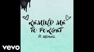 Kygo, Miguel   Remind Me To Forget (Audio)