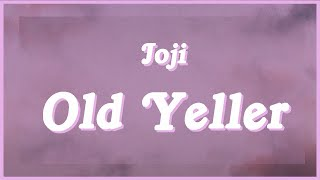 """Joji - Old Yeller (Lyrics)""""take me out to the back of the shed shoot me in the back of the head"""""""