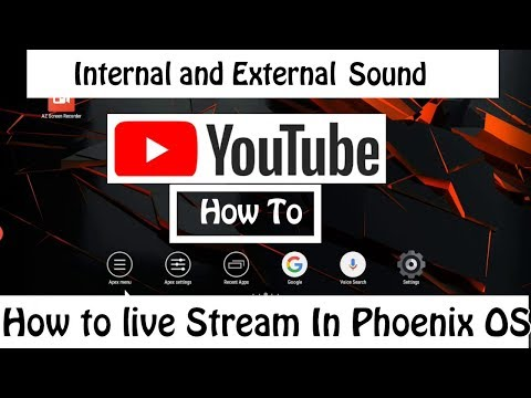 Phoenix OS How to Stream Live with Internal and External