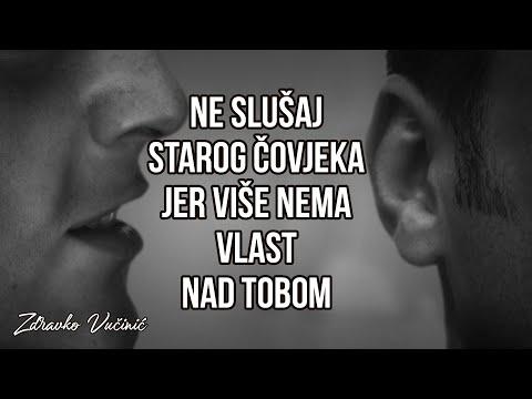 Zdravko Vučinić: Ne slušaj starog čovjeka jer više nema vlast nad tobom