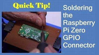 Soldering The Raspberry Pi Zero GPIO Connector   Quick Tip