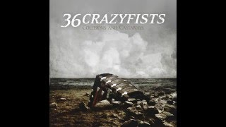36 Crazyfists - Collisions And Castaways [Full Album]
