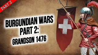 Swiss Pike Squares Prevail: The Battle Of Grandson - Burgundian Wars Pt 2